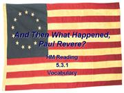 Vocabulary for And then What Happened Paul Revere?
