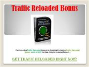 traffic reloaded bonus - exclusive $997 bonus