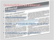 Caracter�sticas do Editorial