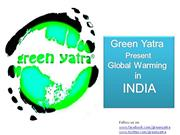 Green Yatra Present GLOBAL WARMING in INDIA
