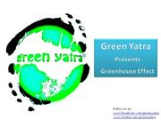 Green Yatra Present Greenhouse Effect