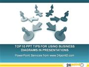 Top 10 Tips For Using Business Diagrams In PPTs