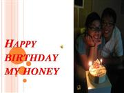 HAPPY BIRTHDAY MY HONEY
