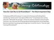 How Do I Get My Ex Girlfriend Back? - The Most Important Step