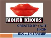 MOUTH IDIOMS