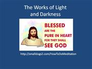 the works of light and darkness