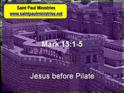 Bible Study - Mark 15:1-5 Jesus before Pilate