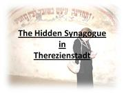The Hidden Synagogue in Therezienstadt