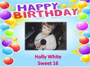 happy 16th birthday holly