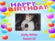 HOLLY SWEET 16