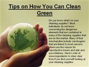 tips on how you can clean green