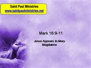 Bible Study - Mark 16 9-11 Jesus Appears to Mary Magdalene