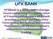 UFX Bank is a Forex Broking House
