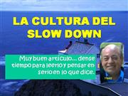 La Cultura del Slow Down Hz