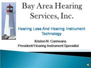 Hearing Loss and Hearing Instrument Technology