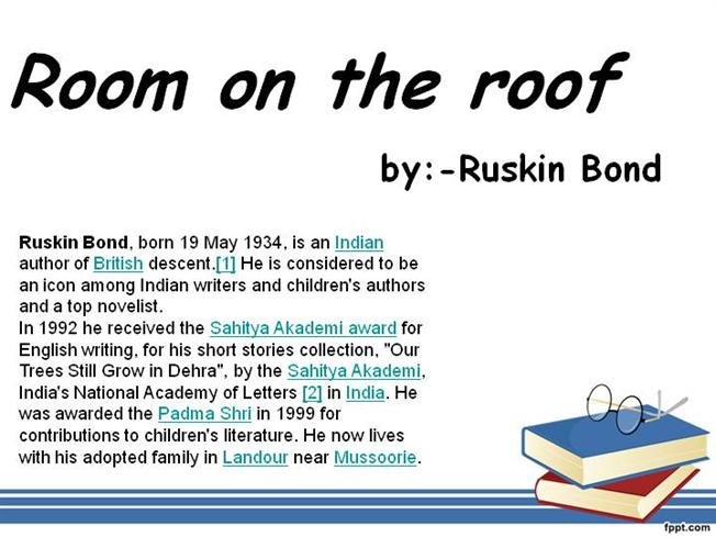 summary of room on the roof Full download summary of room on the roof by ruskin bond from search resultssummary of room on the roof by ruskin bond hosted on extabit, rapidgator, rapidshare, lumfile, netload, uploaded.