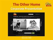 The Other Home - Corporate Presentation - December 2010