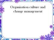 Organisation culture and change management