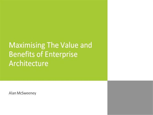 Maximising The Value And Benefits Of Enterprise Architecture |authorSTREAM