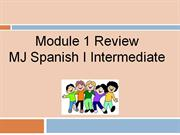 mj spanish i intermediate module 1 review