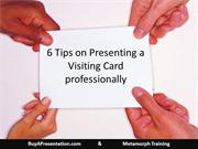 6 Tips on Presenting a Visiting Card