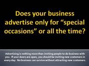 4 reasons to advertise all of the time
