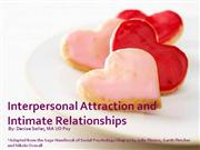 Interpersonal Attraction and Romantic Relationships