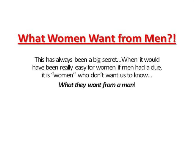 What do women really want in a man