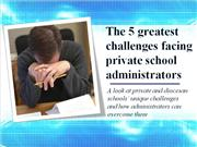 the 5 greatest challenges facing private school administrators