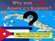 2-Why Was Cuba America's Business