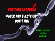 Don't get zapped!: Water and Electricity Don't Mix!