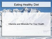 Vitamins and Minerals For Your Health