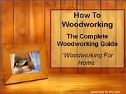 How to Woodworking- Step by Step Guide 