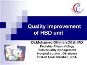 Quality improvement of HBD unit , Moh Olfat,MD