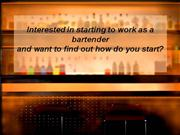 Interested in starting to work as a bartender