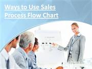 ways to use sales process flow chart