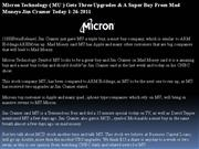 micron technology ( mu ) gets three upgrades & a super buy from mad mo