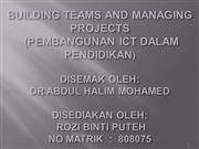 building teams and managing projects (Pembangunan ICT dalam Pendidikan