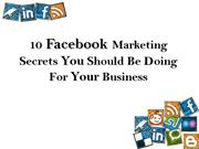 10 Facebook Marketing Secrets You Should Be Doing For Your Business
