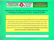 Push Button Cash Site Drawing a Tsunami of Free Targeted Traffic