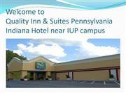 Clean & Safe Quality Inn & Suites IUP Campus Hotels