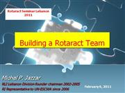 Building a Rotaract Team- by Michel P. Jazzar