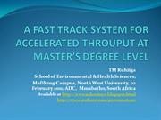 a fast track system for accelerated throuput at master'