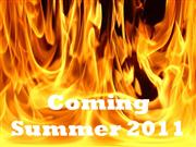 Coming Summer 2011