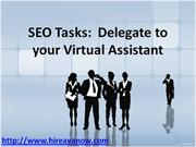 SEO Tasks:  Delegate to your Virtual Assistant