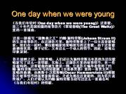 One_day_when_we_were_young