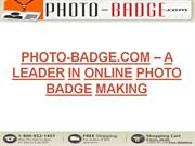 Photo-Badge.com – A Leader In Online Photo Badge Making