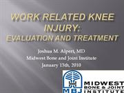 Knee Injury Work talk. Dr Alpert. 2010