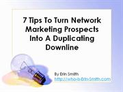 7 Tips To Turn Network Marketing Prospects Into