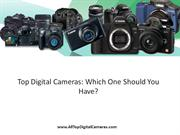 Top Digital Cameras- Which One Should You Have